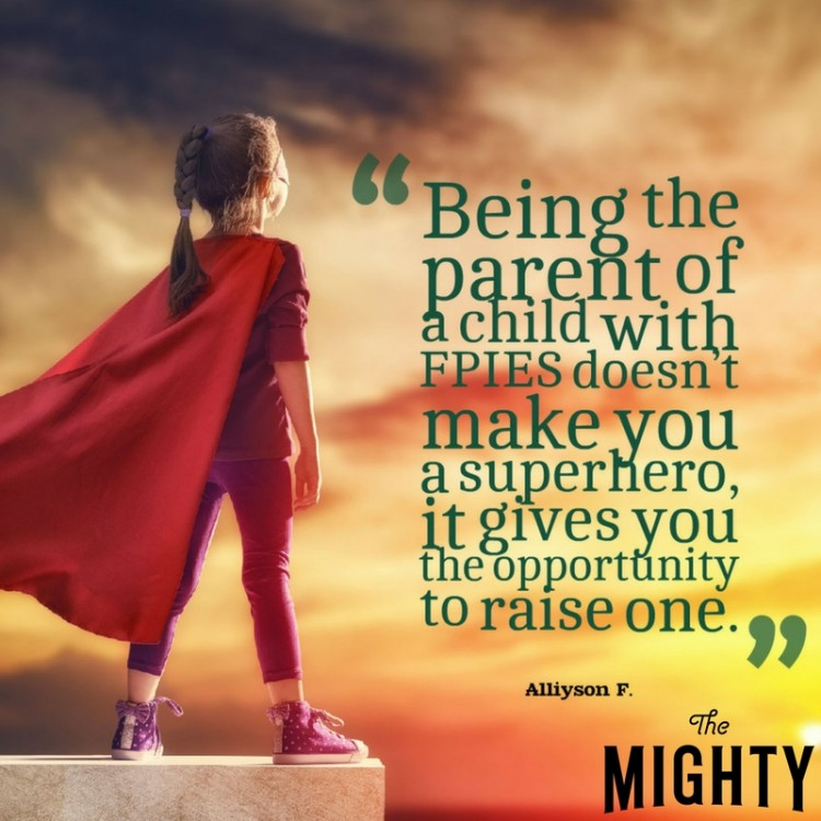 Being the parent of a child with FPIES doesn't make you a superhero, it gives you the opportunity to raise one.