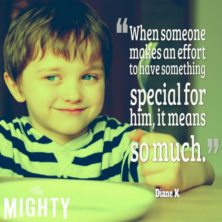 """When someone makes an effort to have something special for him, it means so much."""