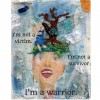 """A painting of a woman. Text reads: I'm not a victim, I'm not a survivor, I'm a warrior"""""""