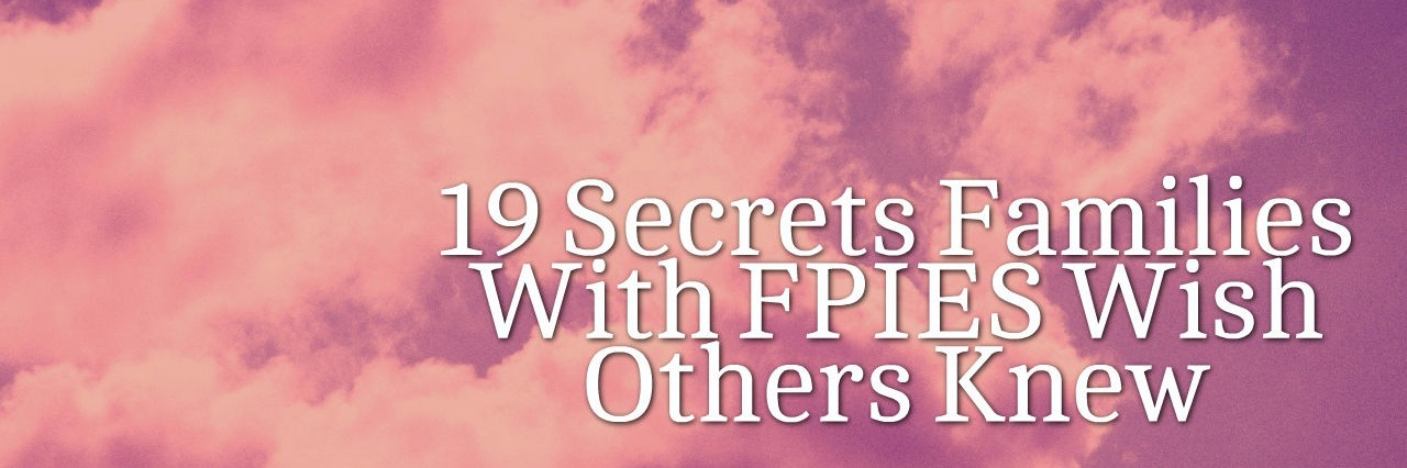 19 Secrets Families With FPIES Wish Others Knew