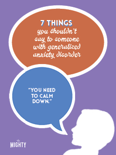 7 Things You Shouldn't Say to Someone With GAD