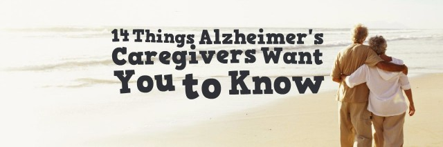 older couple walking on beach with words 14 things alzheimers caregivers want you to know