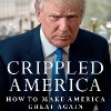 "Donald Trump ""Crippled America"" book."