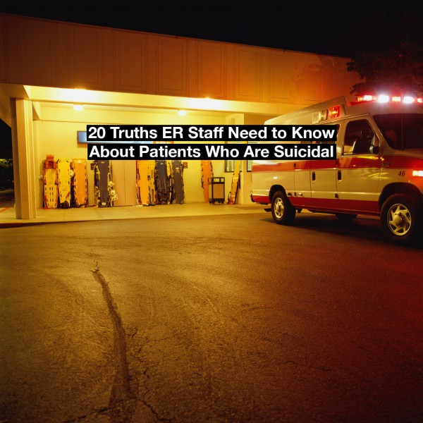 Ambulance outside an emergency room. Text reads: 20 truths ER staff need to know about patients who are suicidal