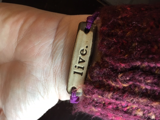 My live bracelet which is a daily reminder to live the best day possible.