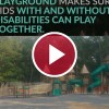 video play button in front of accessible playground