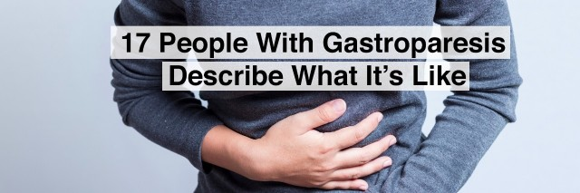 woman with a stomachache and text 17 people with gastroparesis describe what it's like