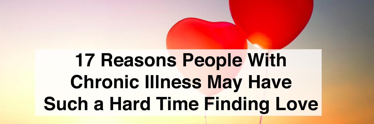 two red balloons in shape of heart on the background of sunset sky with text 17 reasons people with chronic illness may have such a hard time finding love