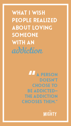 What I Wish People Realized About Loving Someone With an Addiction