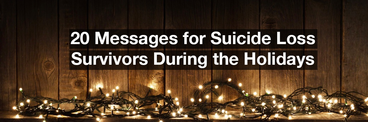 Christmas lights on a shelf. Text reads: 20 message for suicide loss survivors during the holidays