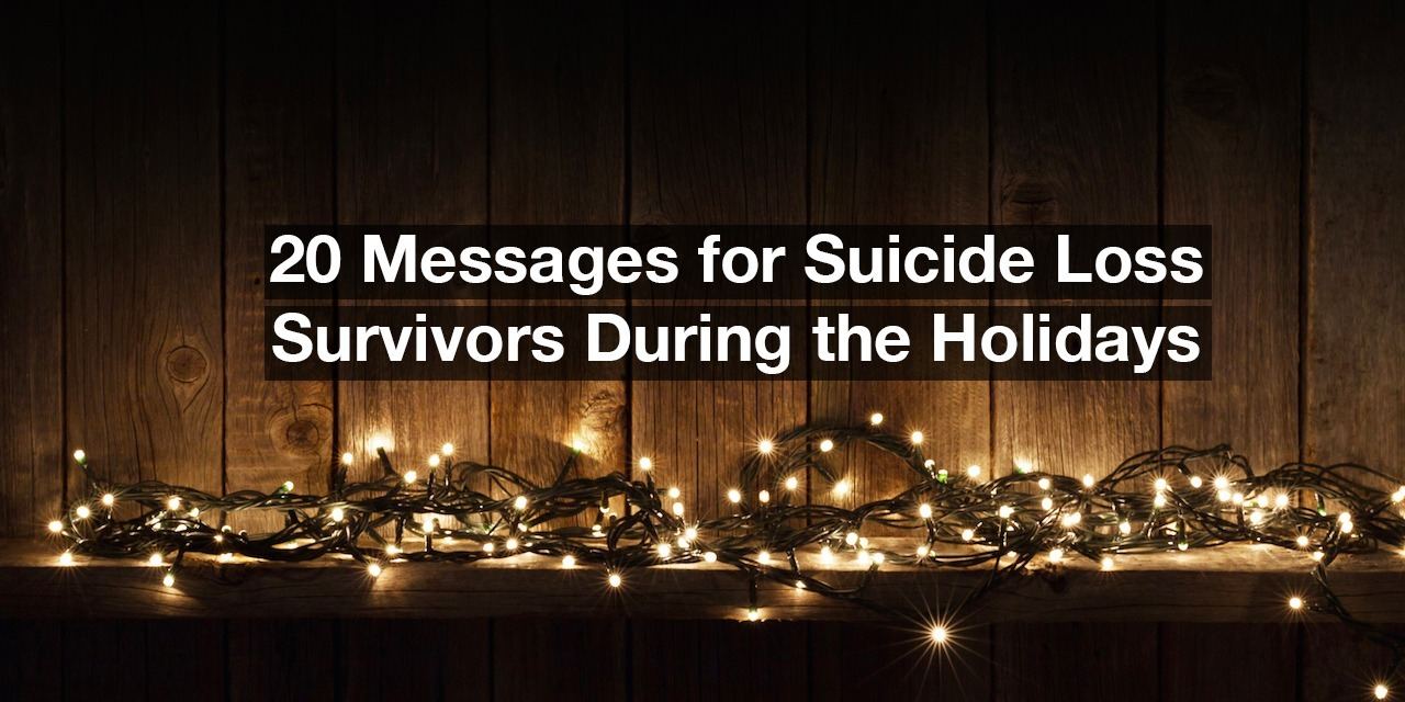 20 Pieces Of Advice For Suicide Loss Survivors During The Holidays