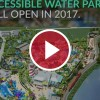 accessible waterpark design behind video play button