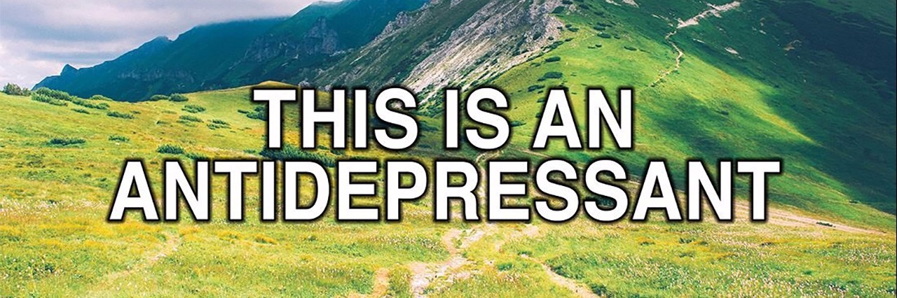 Meme about antidepressants, showing a nature scene with 'this is an antidepressant' and pills saying 'this is shit'