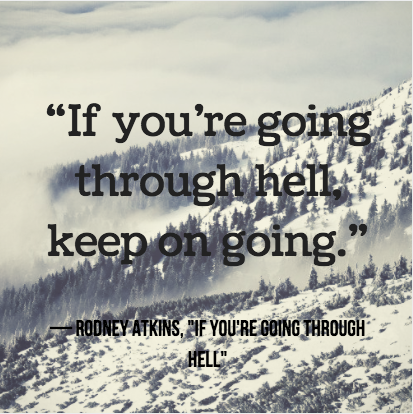 grief meme that says if youre going through hell keep on going