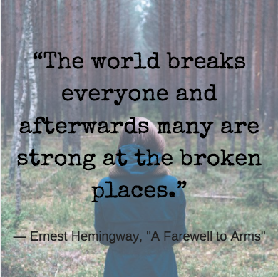 grief meme that says the world breaks everyone and afterwards many are strong at the broken places