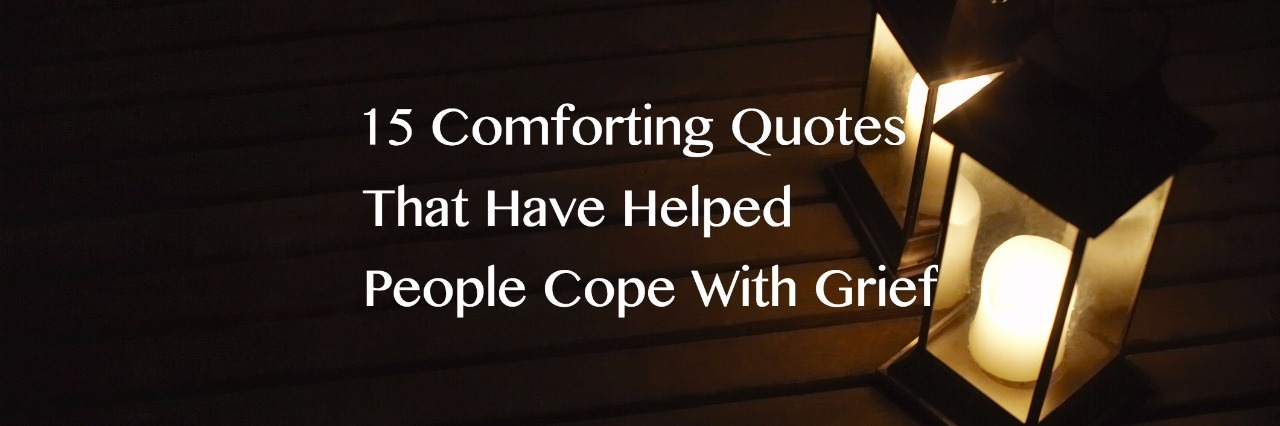 meme that says 15 comforting quotes that have helped people cope with grief