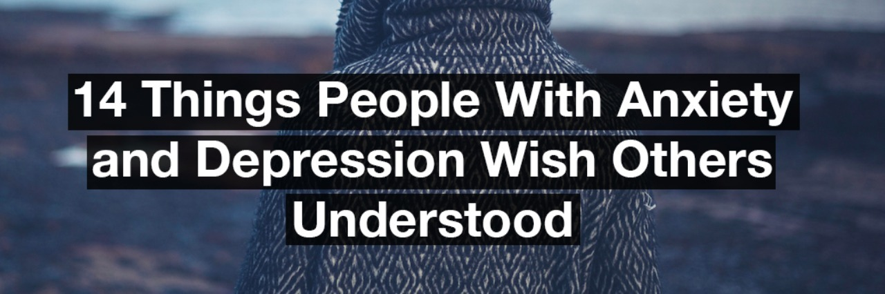 A woman with her hood up looking at the water. Text reads: 14 things people with anxiety and depression wish others understood