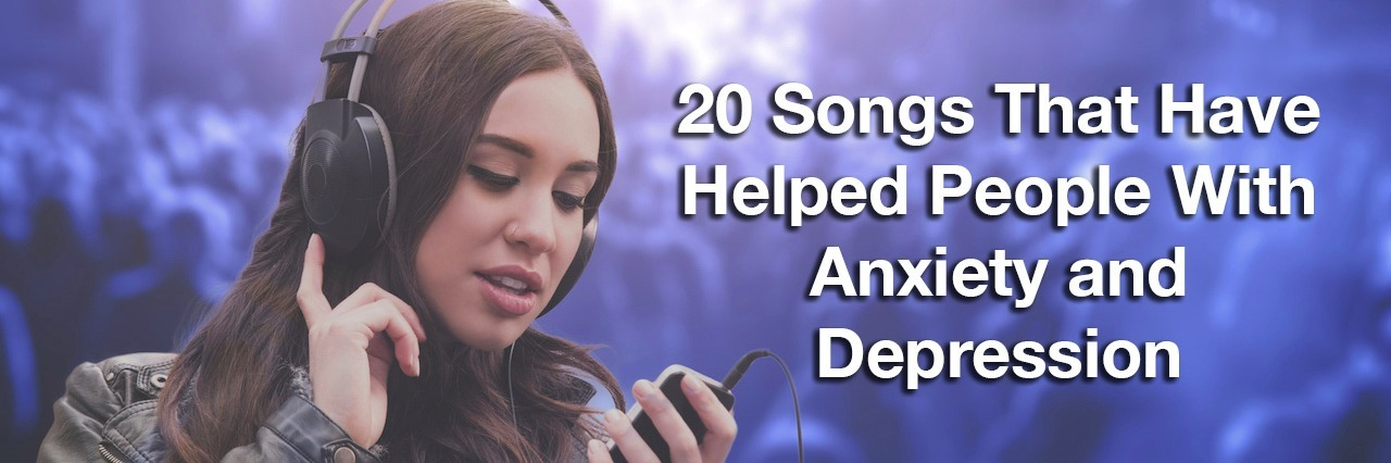 woman listening to music through headphones. Text reads: 20 songs that have helped people with anxiety and depression