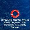 life saver floating in the water. Text reads: 22 survival tips for anyone newly diagnosed with borderline personality disorder