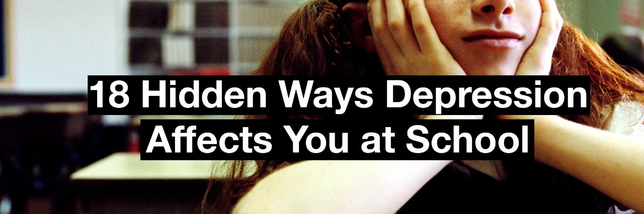 A student in a classroom. Text reads 18 hidden ways depression affects you at school