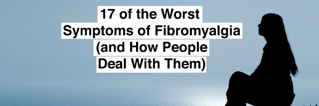 woman and text 17 of the worst symptoms of fibromyalgia and how to deal with them