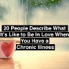 two coffee mugs with text that says 20 people describe what it's like to be in love when you have a chronic illness