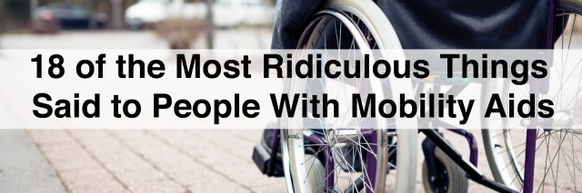 person in wheelchair on street with text 18 of the most ridiculous things said to people with mobility aids