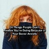 Shy woman hides in her sweater. text reads: 24 things people don't realize you're doing because of your social anxiety