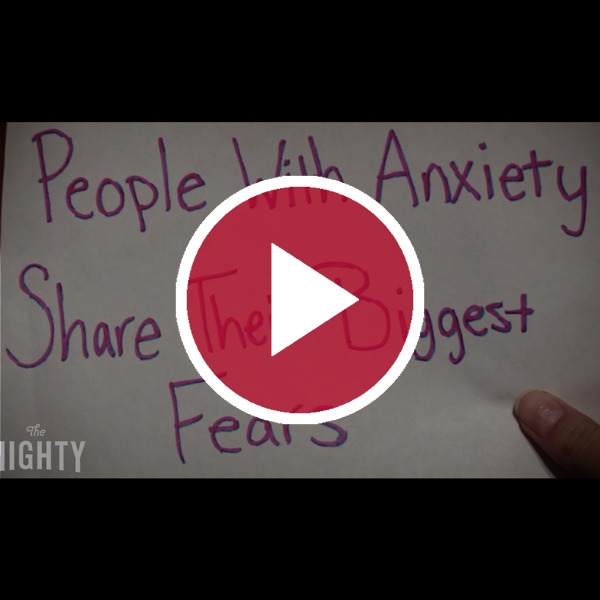 'People With Anxiety Share Their Biggest Fears'
