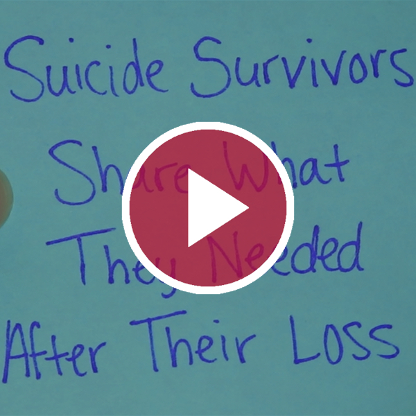 'Suicide Survivors Share What They Needed After Their Loss'