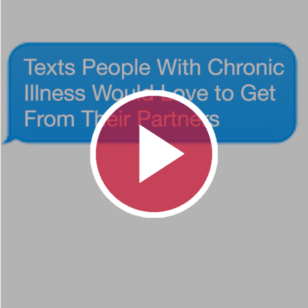 'Texts People With Chronic Illness Would Love to Get From Their Partners'