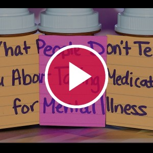 'What People Don't Tell You About Taking Medication for Mental Illness'