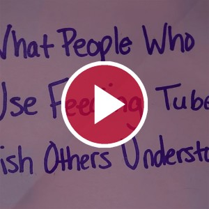 'What People Who Use Feeding Tubes Wish Others Understood'