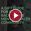 'A Gift Guide For Giving Back to the Mental Health Community'