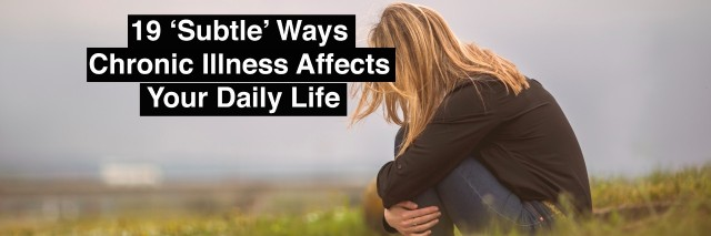woman sitting in field holding legs with text 19 subtle ways chronic illness affects your daily life