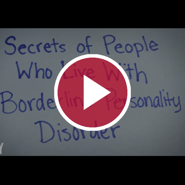 'Secrets of People Who Live With Borderline Personality Disorder'