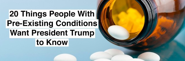 bottle with pills and tablets on blue background and words 20 things people with pre-existing conditions want president trump to know