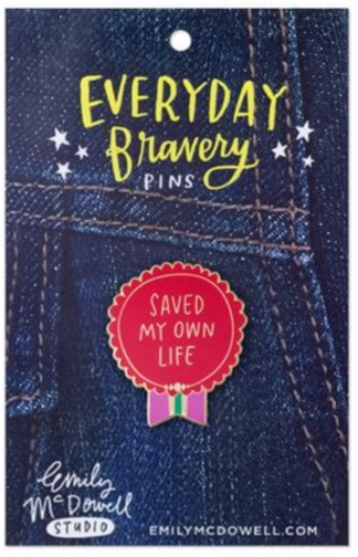 """Red pin reads """"Saved my own life."""""""