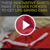 'These Innovative Shirts Make It Easier for Kids to Get Life Saving Care'