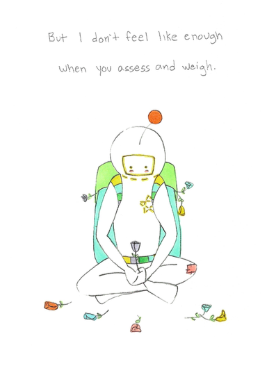 An illustration of a person in a spacesuit holding flowers. Text reads: But I don't feel like enough when you assess and weigh.