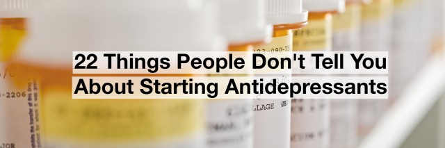 a line of medicine bottles. Text reads: 22 things people don't tell you about starting antidepressants