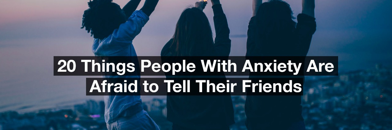 A group of friends holding sparklers at night. Text reads: 20 things people with anxiety are too afraid to tell their friends