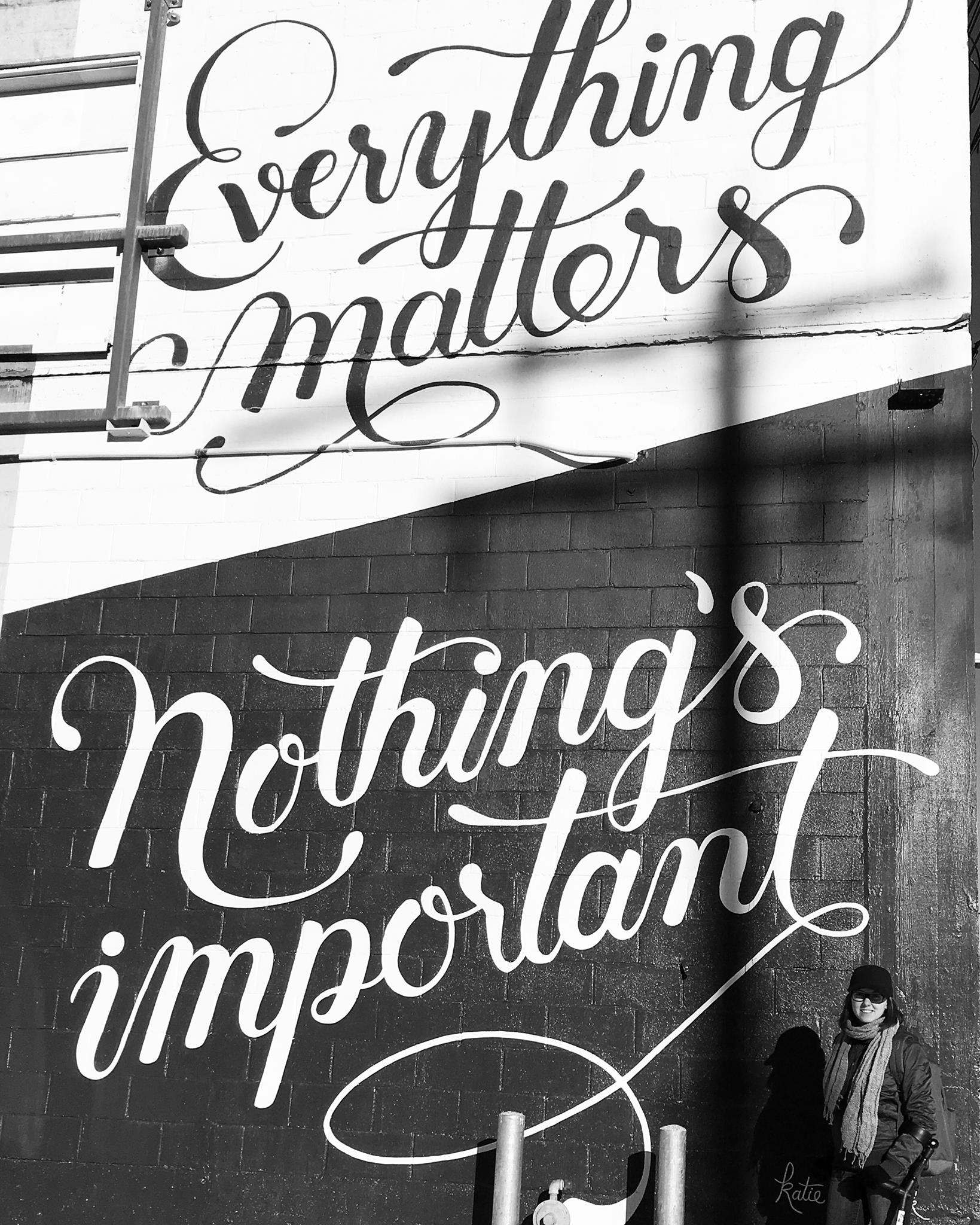 wall that says everything matters, nothing's important