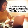 Serious adult single female sitting at table holding coffee cup and typing on laptop with text 14 tips for getting through the work day with fibromyalgia