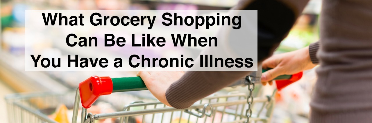 Woman grocery shopping in a supermarket with text what grocery shopping can be like when you have a chronic illness
