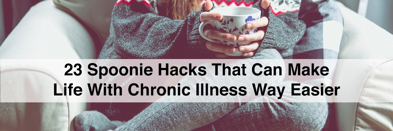 Young girl is relaxing on the armchair with tea and text 23 spoonie hacks that can make life with chronic illness way easier