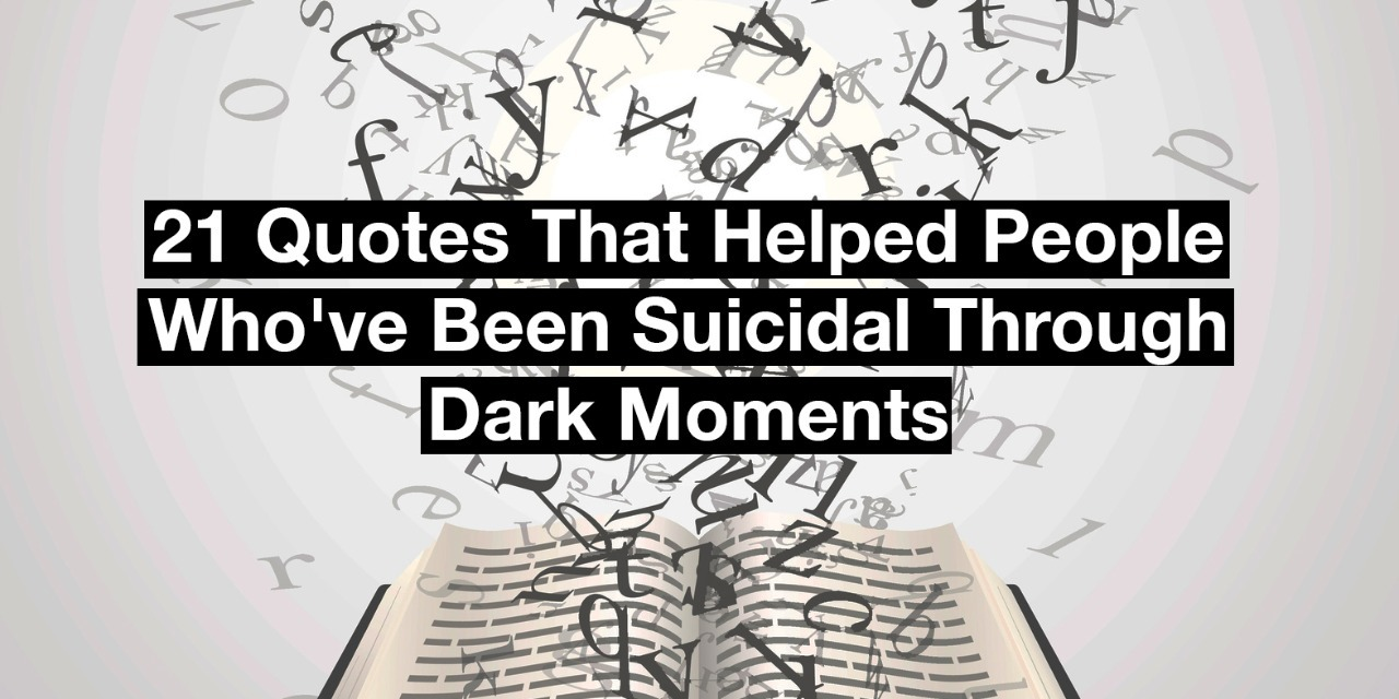 Suicide Quotes: 21 Quotes That Helped People Who've Been Suicidal