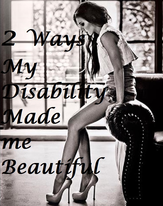 woman sitting on arm of couch with text 2 ways my disability made me beautiful