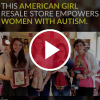 This American Girl Resale Store Empowers Women With Autism