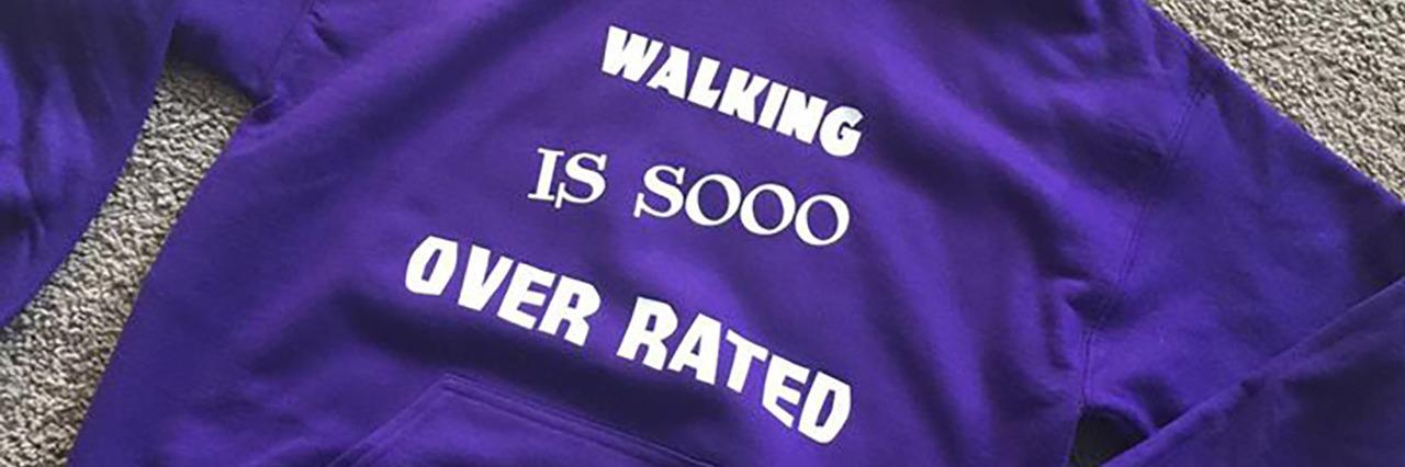 """""""Walking Is Sooo Overrated."""""""